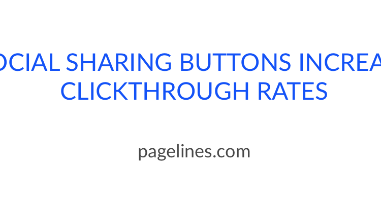 Social Sharing Buttons Increase Clickthrough Rates